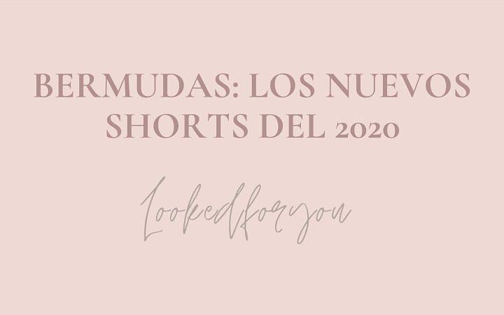 Las bermudas, los nuevos shorts del 2020