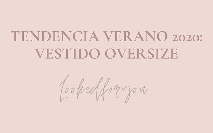Vestido oversize: tendencia verano 2020