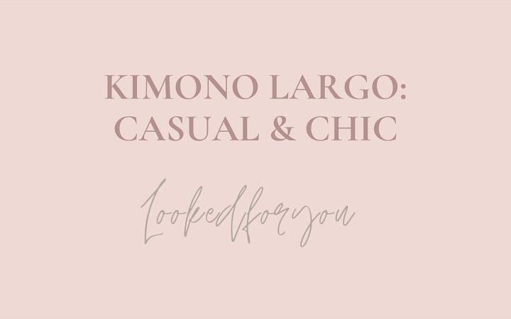 El kimono largo: casual & chic