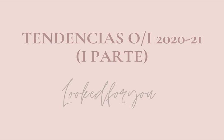 Tendencias O/I 2020-21 (I Parte)