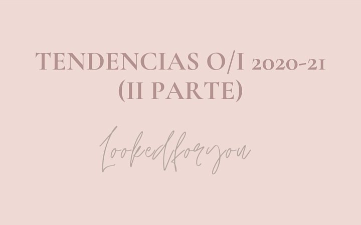 Tendencias O/I 2020-21 (parte II)