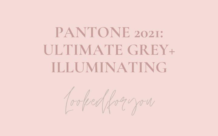Pantone 2021: Ultimate Grey e Illuminating